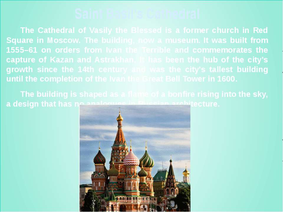 Saint Basil's Cathedral The Cathedral of Vasily the Blessed is a former churc...