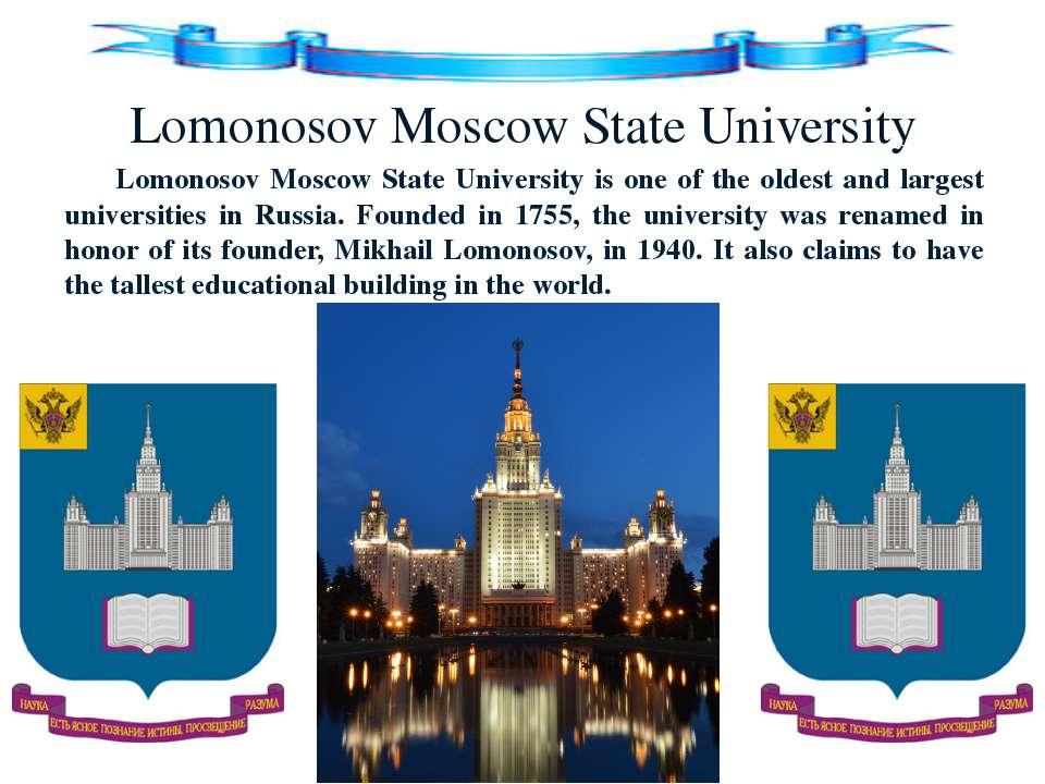 Lomonosov Moscow State University Lomonosov Moscow State University is one of...