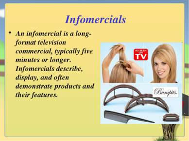 Infomercials An infomercial is a long-format television commercial, typically...