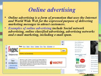 Online advertising Online advertising is a form of promotion that uses the In...