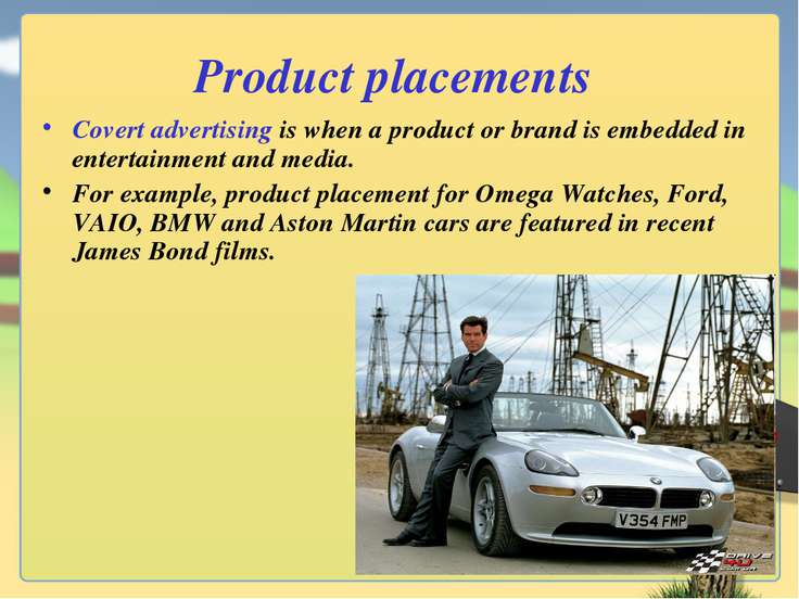 Product placements Covert advertising is when a product or brand is embedded ...