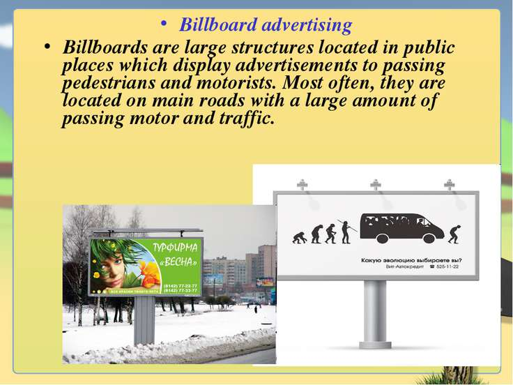 Billboard advertising Billboards are large structures located in public place...