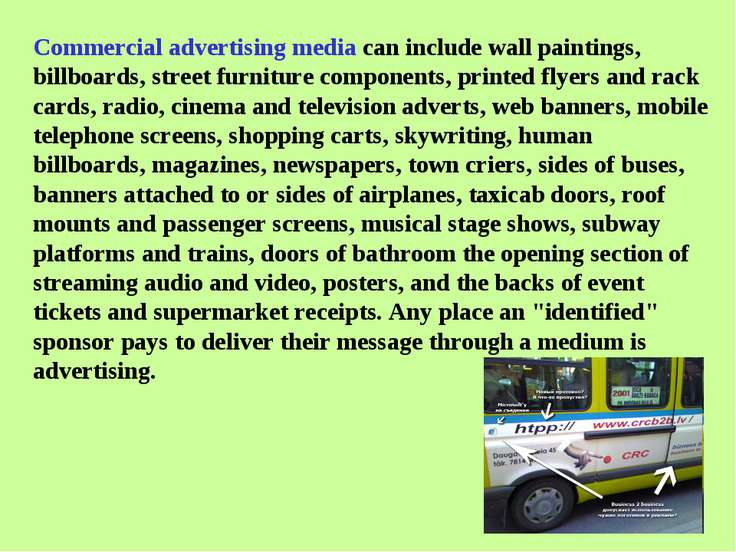 Commercial advertising media can include wall paintings, billboards, street f...