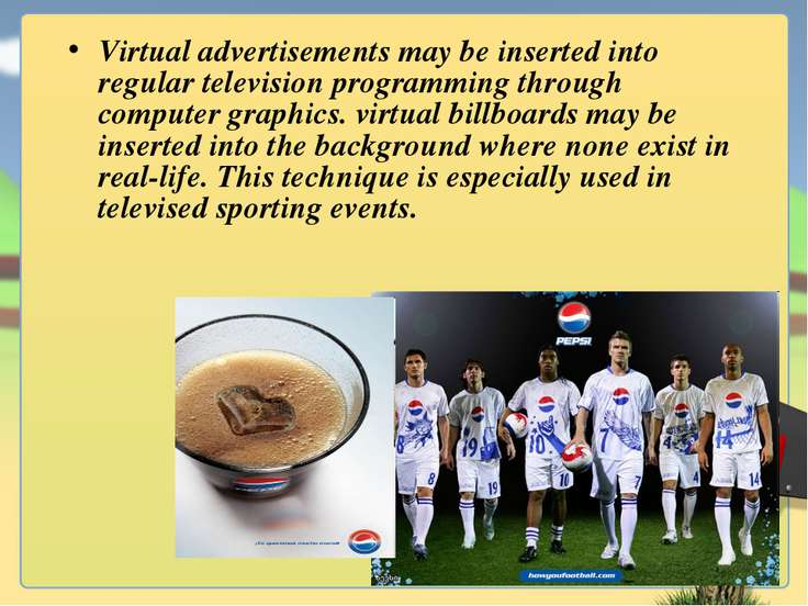 Virtual advertisements may be inserted into regular television programming th...