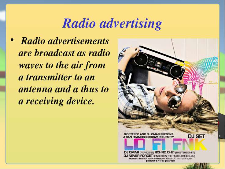 Radio advertising Radio advertisements are broadcast as radio waves to the ai...