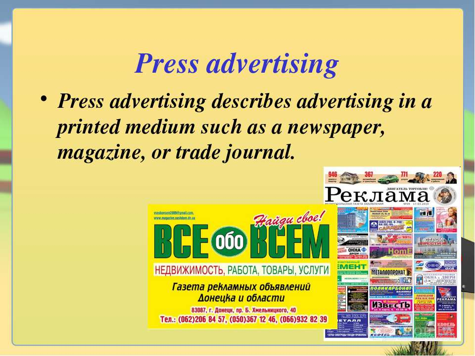 Press advertising Press advertising describes advertising in a printed medium...