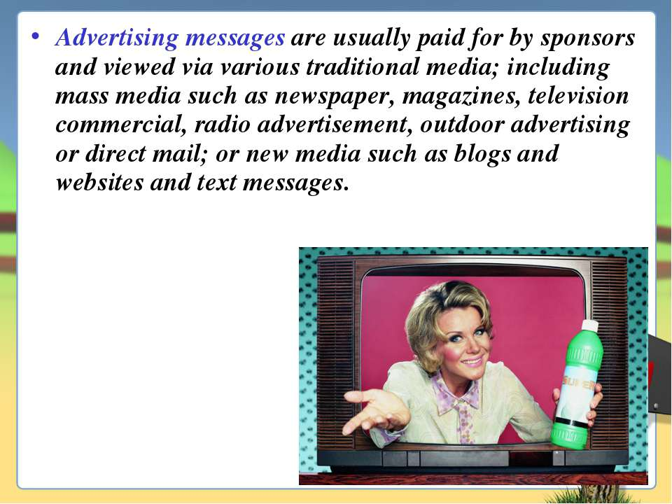 Advertising messages are usually paid for by sponsors and viewed via various ...