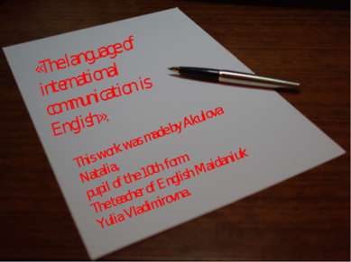 «The language of international communication is English». This work was made ...