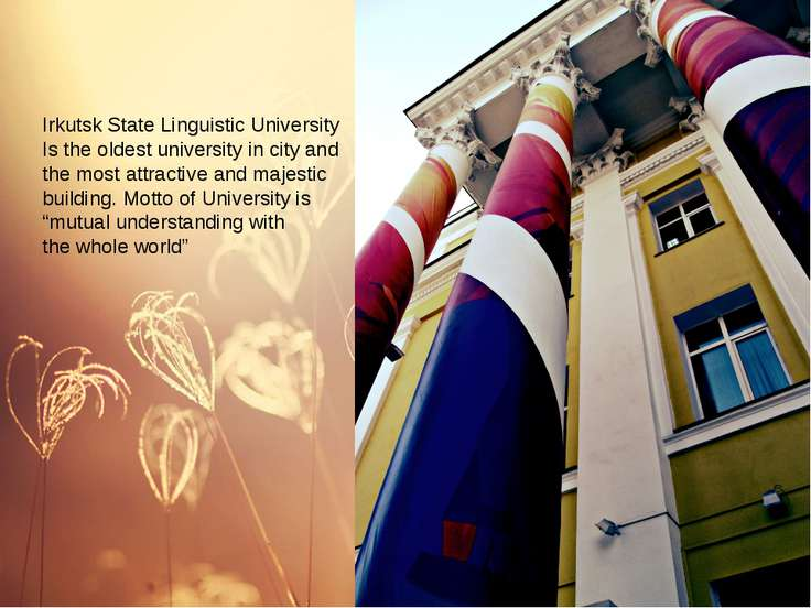 Irkutsk State Linguistic University Is the oldest university in city and the ...