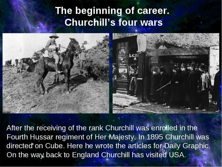 After the receiving of the rank Churchill was enrolled in the Fourth Hussar r...
