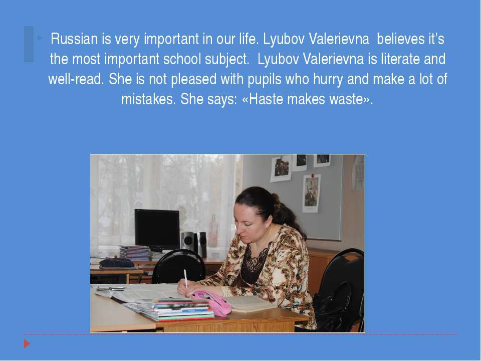 Russian is very important in our life. Lyubov Valerievna believes it's the mo...