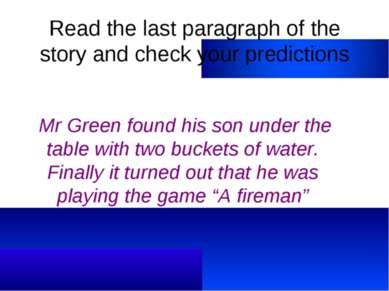 Read the last paragraph of the story and check your predictions Mr Green foun...