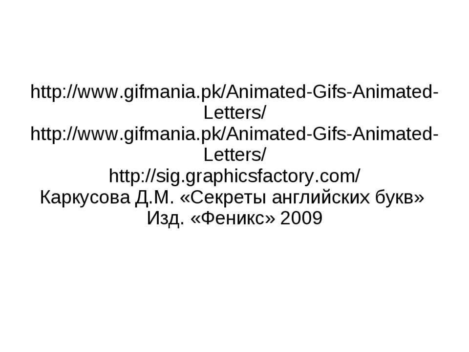http://www.gifmania.pk/Animated-Gifs-Animated-Letters/ http://www.gifmania.pk...