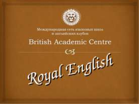 British Academic Centre. Royal English