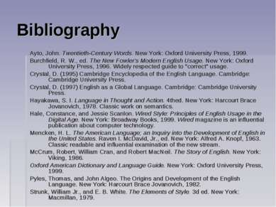 Bibliography Ayto, John. Twentieth-Century Words. New York: Oxford University...
