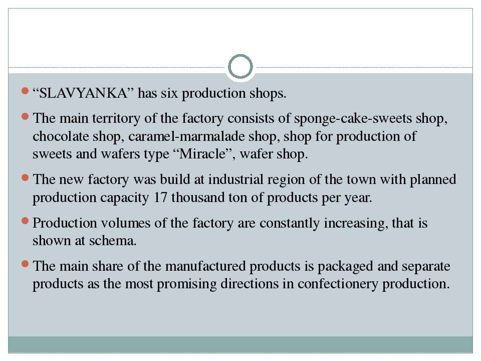 """SLAVYANKA"" has six production shops. The main territory of the factory consi..."