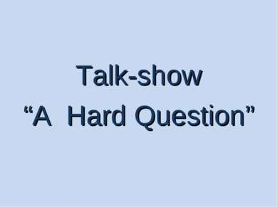 "Talk-show ""A Hard Question"""