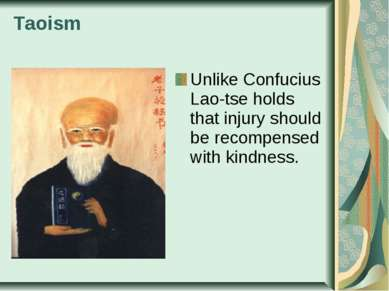 Taoism Unlike Confucius Lao-tse holds that injury should be recompensed with ...