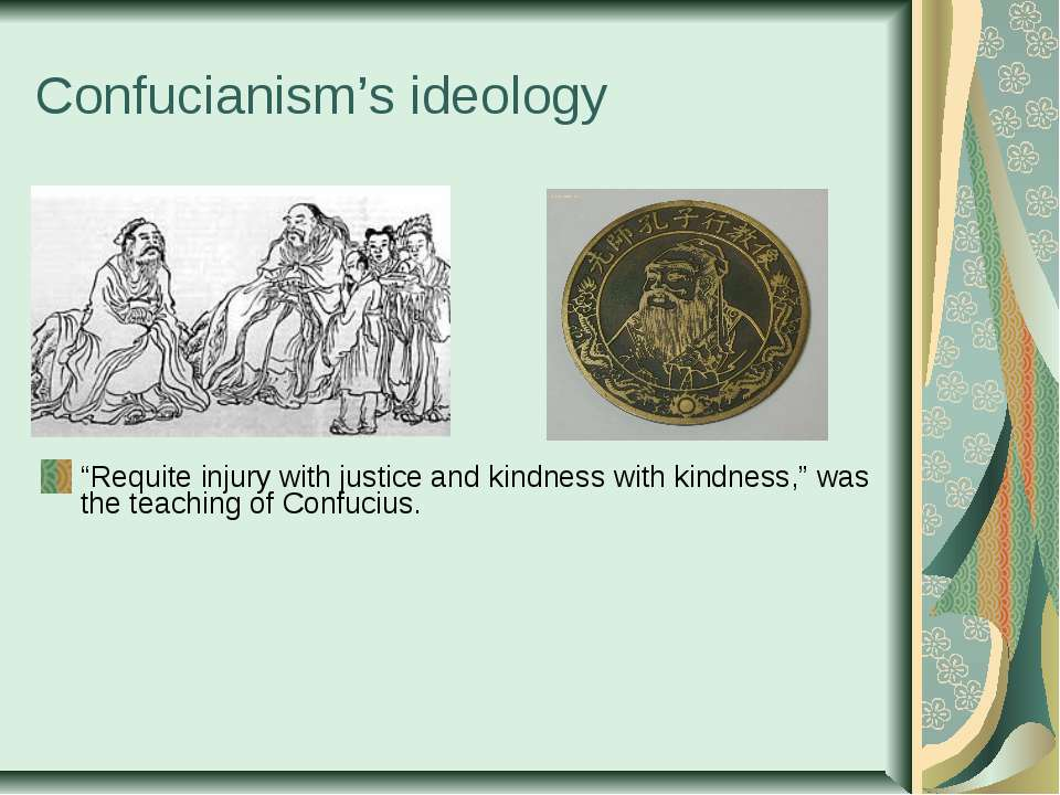 "Confucianism's ideology ""Requite injury with justice and kindness with kindne..."