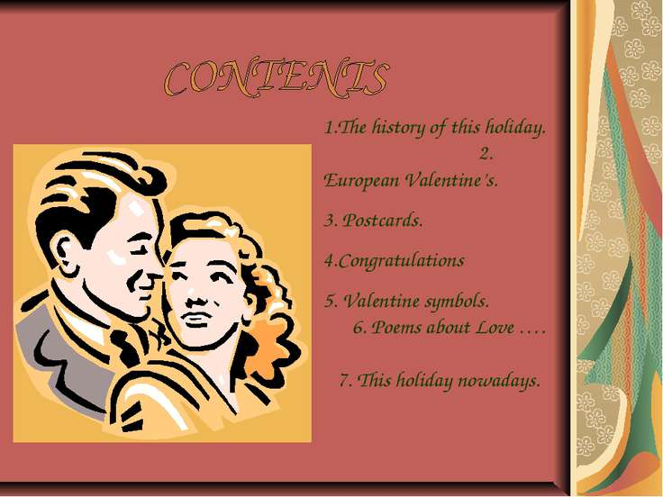 The history of this holiday. 2. European Valentine's. 3. Postcards. 4.Congrat...
