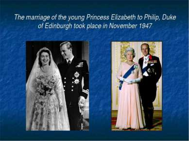 The marriage of the young Princess Elizabeth to Philip, Duke of Edinburgh too...