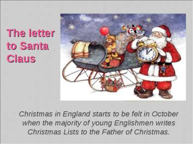 The letter to Santa Claus Christmas in England starts to be felt in October w...