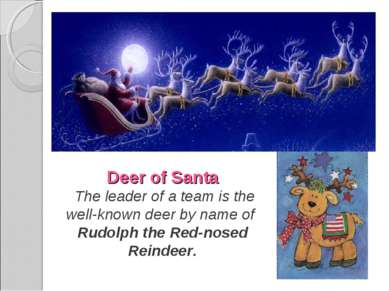 Deer of Santa The leader of a team is the well-known deer by name of Rudolph ...