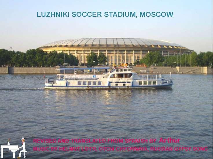 LUZHNIKI SOCCER STADIUM, MOSCOW MUSIC BY HELMUT LOTTI, OTCHI CHYORNAYA, RUSSI...