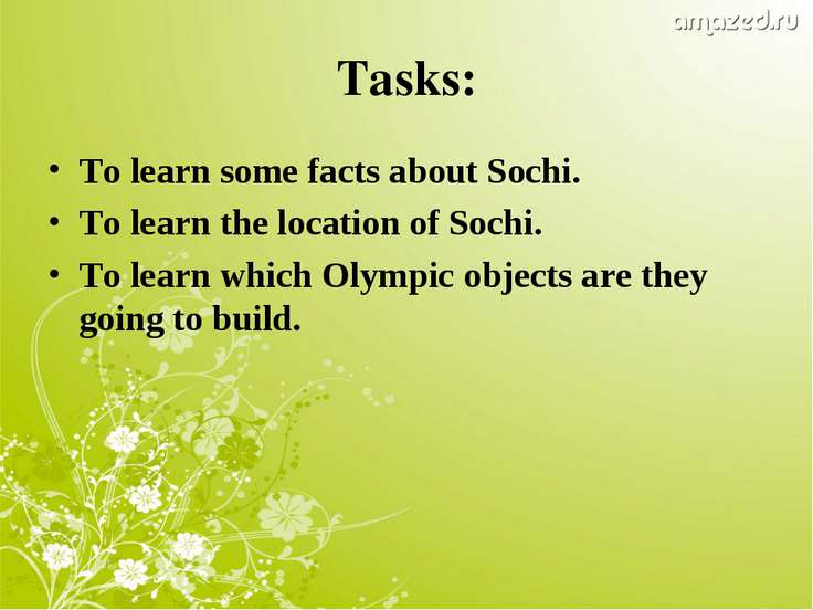 Tasks: To learn some facts about Sochi. To learn the location of Sochi. To le...
