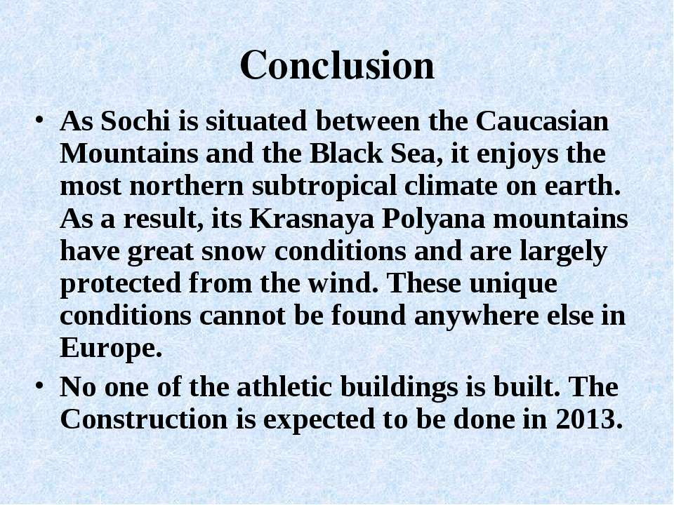 Conclusion As Sochi is situated between the Caucasian Mountains and the Black...