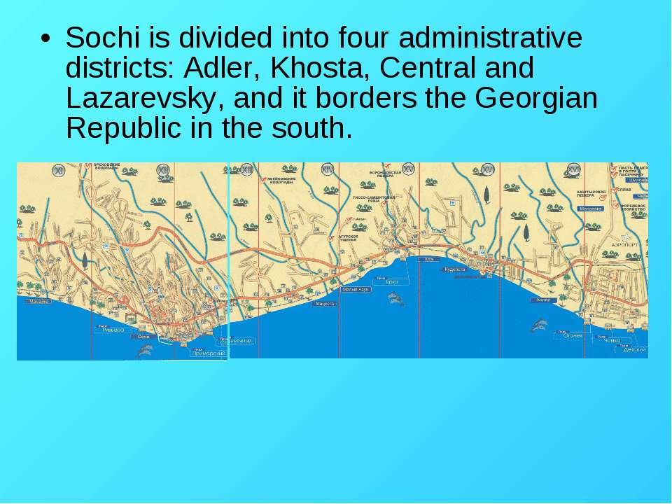 Sochi is divided into four administrative districts: Adler, Khosta, Central a...