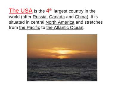 The USA is the 4th largest country in the world (after Russia, Canada and Chi...