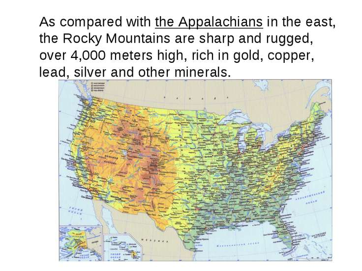 As compared with the Appalachians in the east, the Rocky Mountains are sharp ...