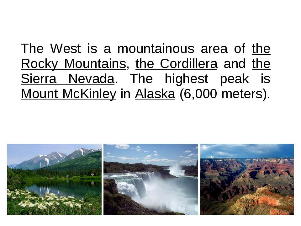 The West is a mountainous area of the Rocky Mountains, the Cordillera and the...