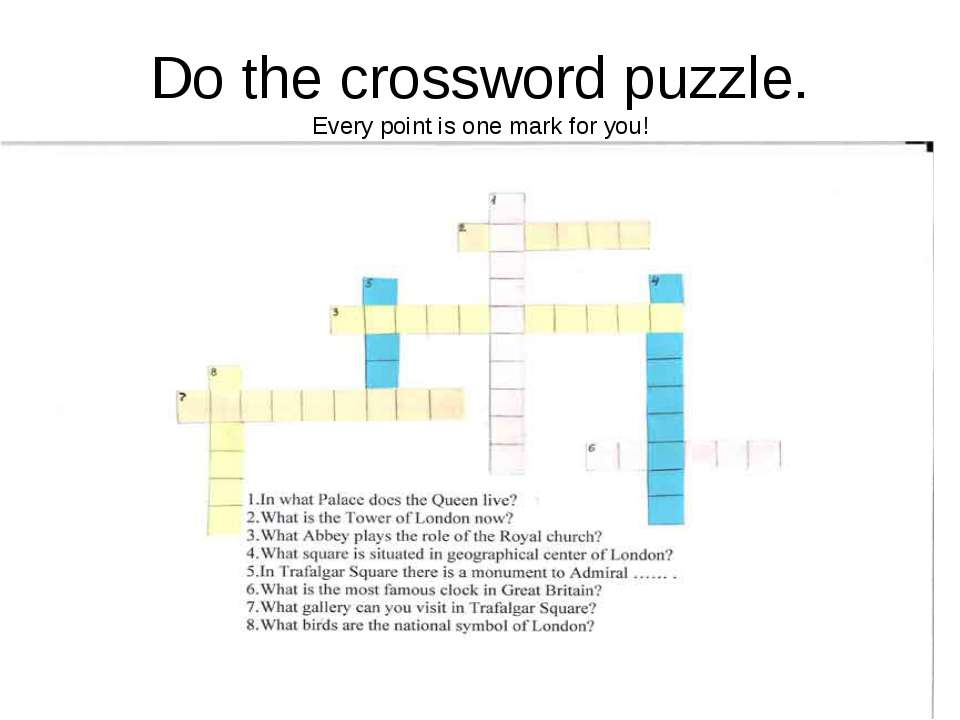 Do the crossword puzzle. Every point is one mark for you!