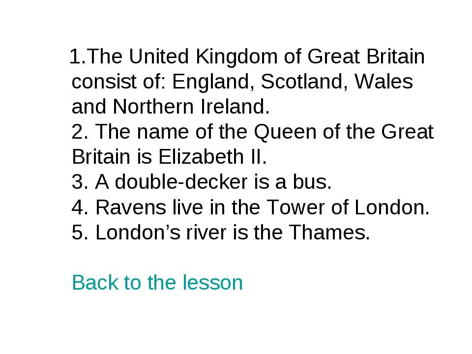 1.The United Kingdom of Great Britain consist of: England, Scotland, Wales an...