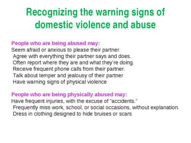 Recognizing the warning signs of domestic violence and abuse People who are b...