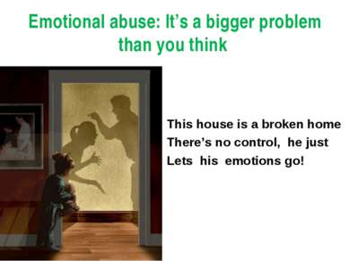 Emotional abuse: It's a bigger problem than you think This house is a broken ...