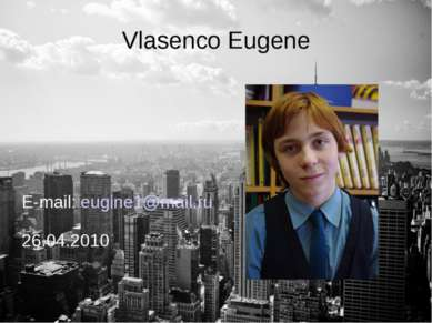 Vlasenco Eugene E-mail: eugine1@mail.ru 26.04.2010