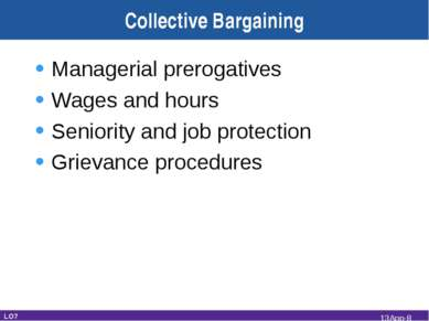 Collective Bargaining Managerial prerogatives Wages and hours Seniority and j...