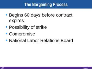The Bargaining Process Begins 60 days before contract expires Possibility of ...