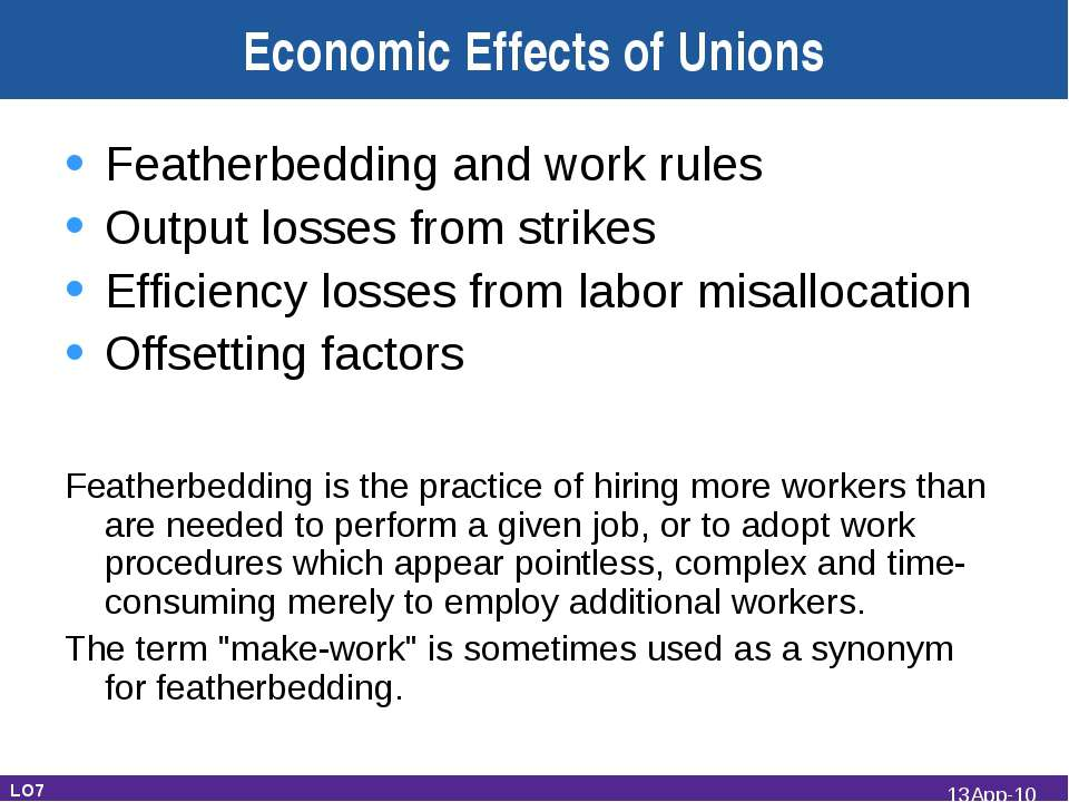 Economic Effects of Unions Featherbedding and work rules Output losses from s...