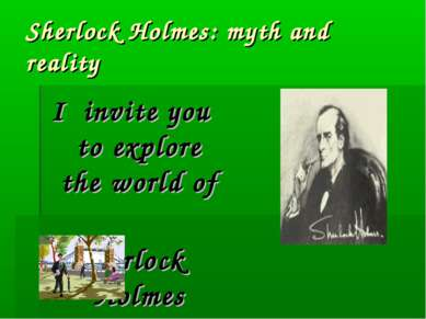 Sherlock Holmes: myth and reality I invite you to explore the world of Sherlo...