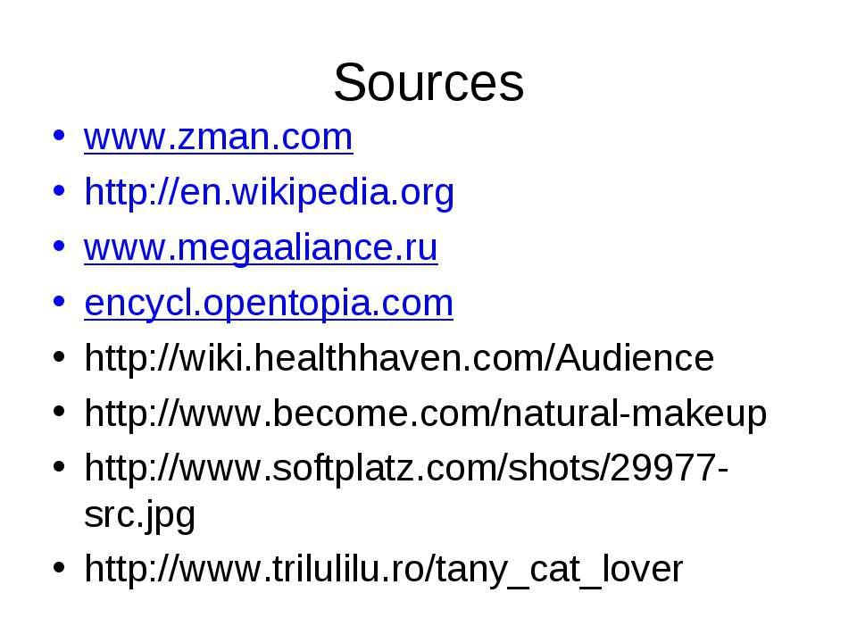 Sources www.zman.com http://en.wikipedia.org www.megaaliance.ru encycl.opento...