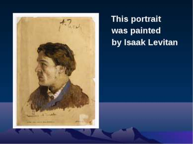 This portrait was painted by Isaak Levitan