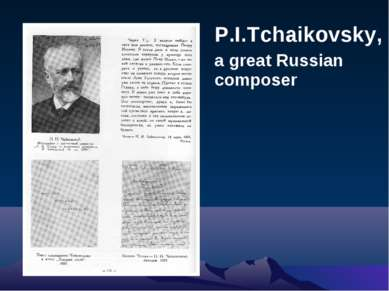 P.I.Tchaikovsky, a great Russian composer
