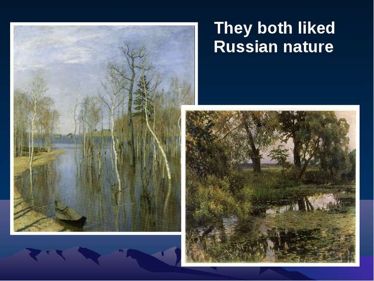 They both liked Russian nature