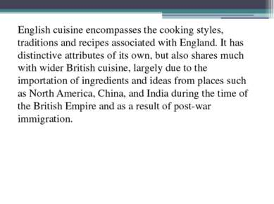 English cuisine encompasses the cooking styles, traditions and recipes associ...