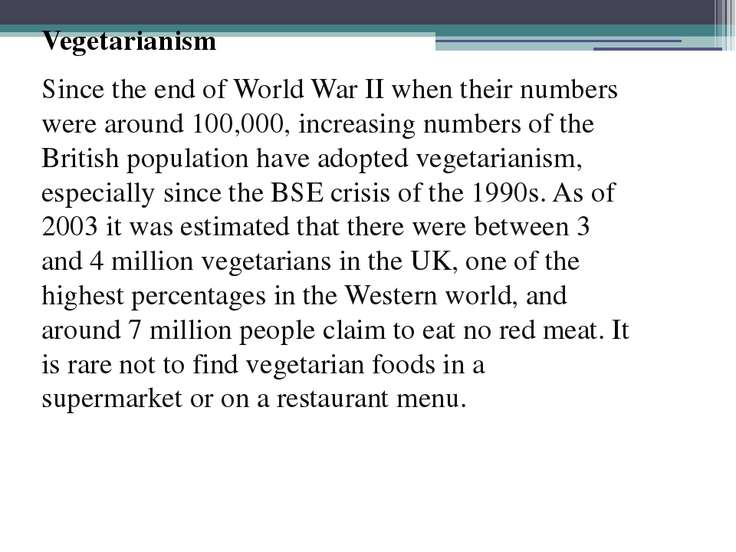Vegetarianism Since the end of World War II when their numbers were around 10...