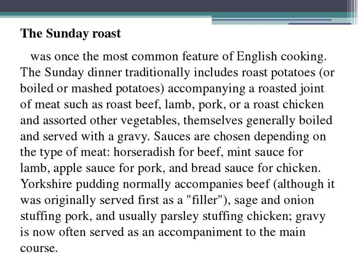 The Sunday roast was once the most common feature of English cooking. The Sun...